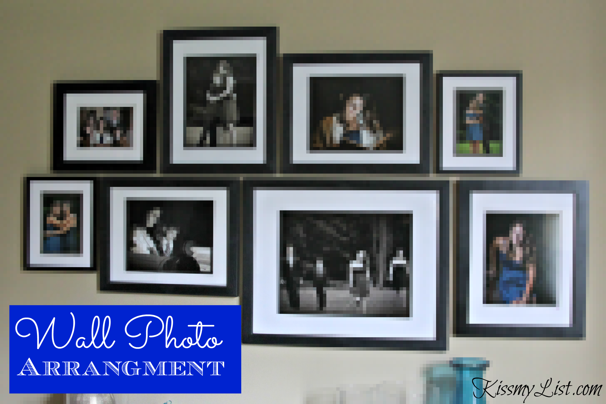 how to make a wall photo arrangement kiss my list